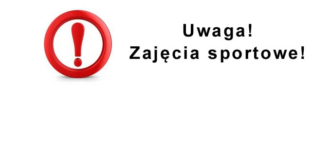 Informacja dotycząca zajęć sportowych